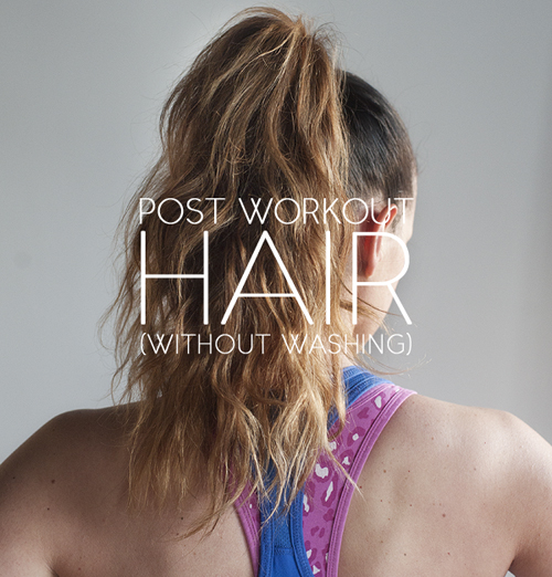 post_workout_hair_without_washing_1