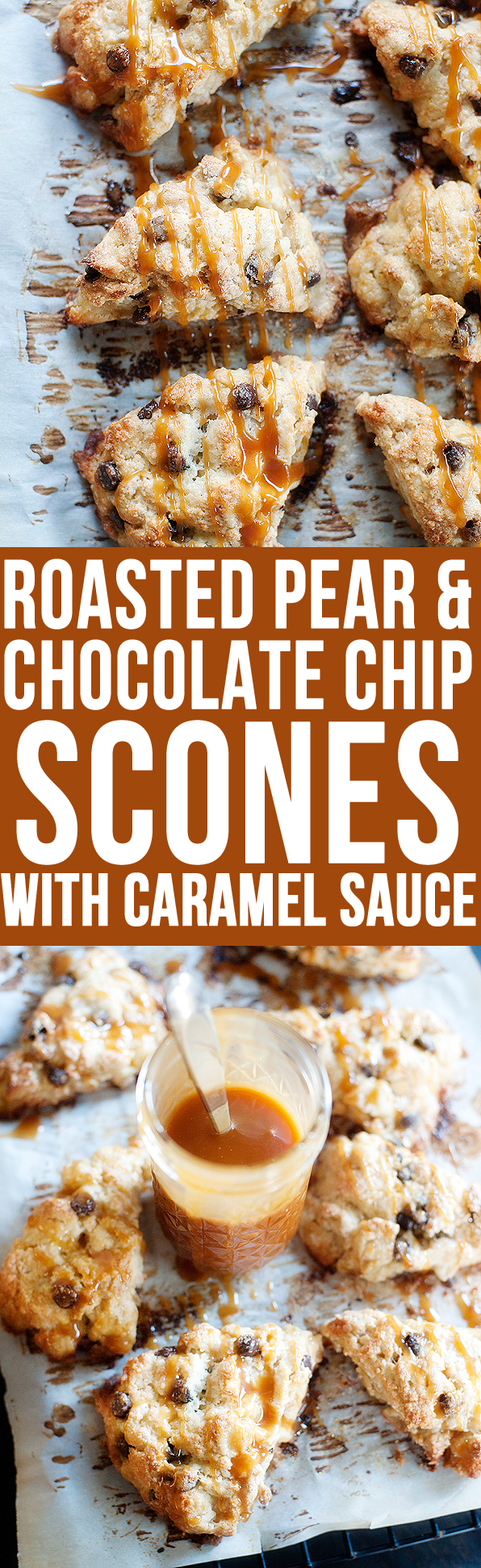 roasted pear & chocolate chip scones with salted caramel sauce ...